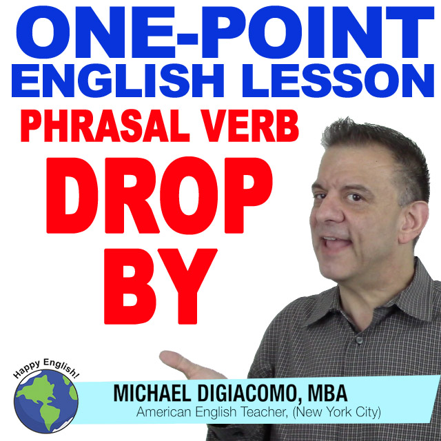 learn-english-free-lesson-phrasal-verb-drop-by