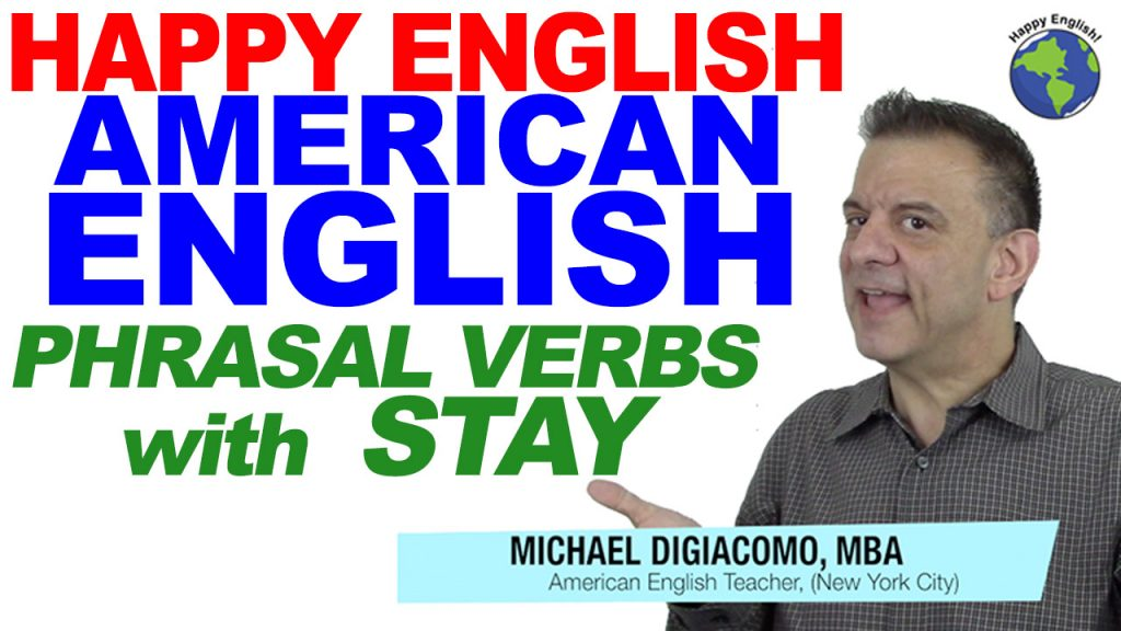 phrasal-verbs-with-stay-HAPPY-ENGLISH-LESSON-AMERICAN-ENGLISH-2018