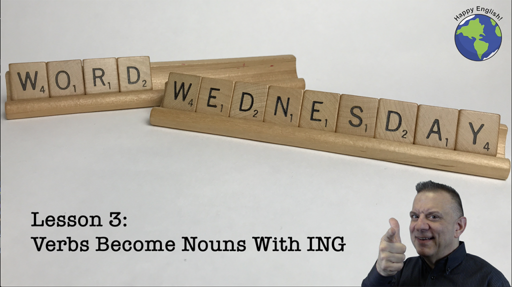 Verbs Become Nouns with ING - Word Wednesday Vocabulary Building Lesson