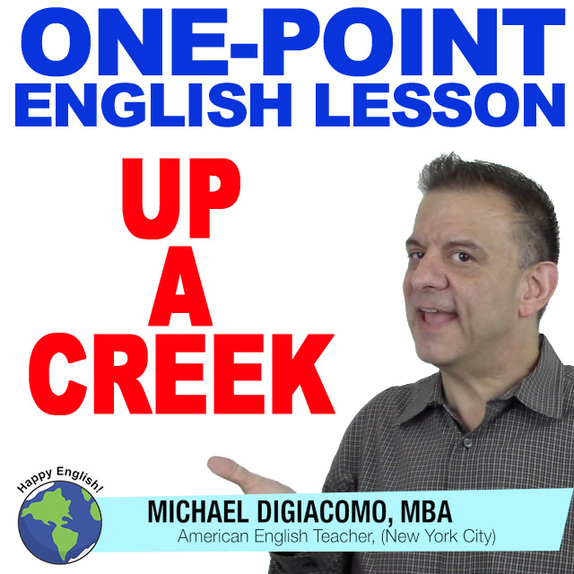 learn-english-free-lesson-up-a-creek