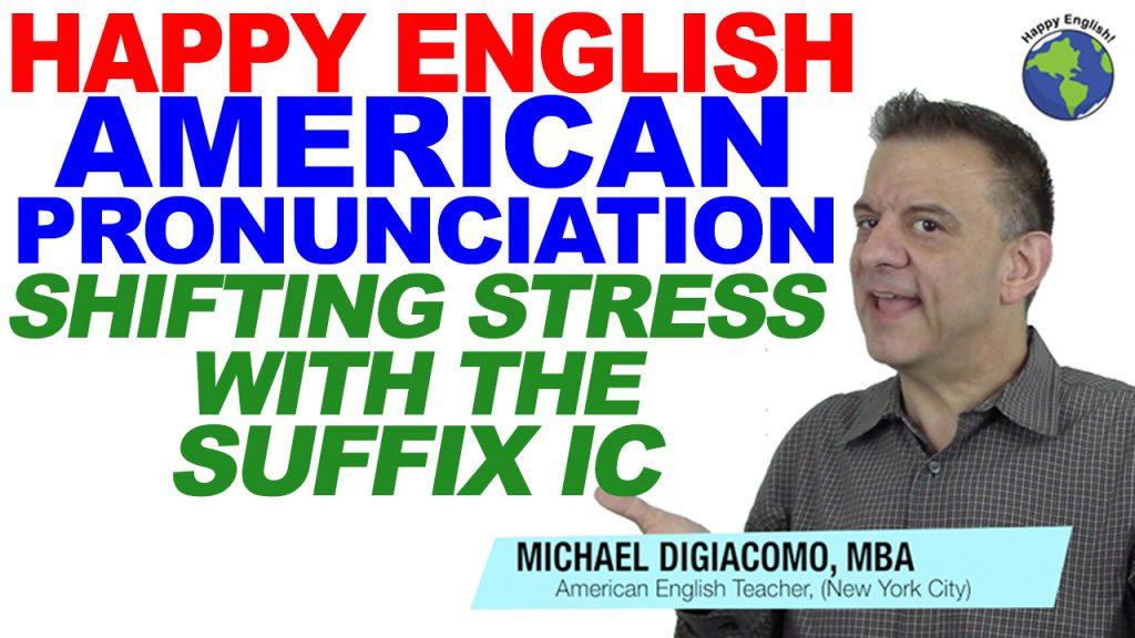 pronunciation-SUFFIX-IC-HAPPY-ENGLISH-LESSON-AMERICAN-ENGLISH-2018