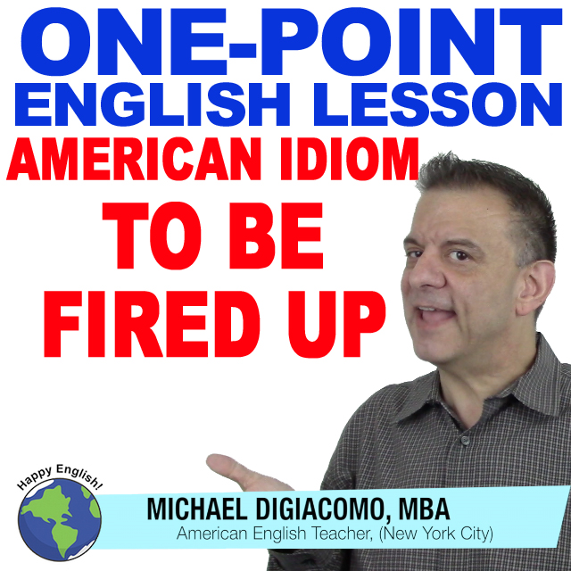 learn-english-free-lesson-BE-FIRED-UP