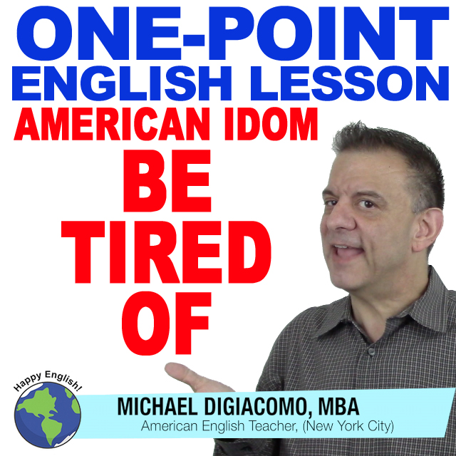 learn-english-free-lesson-BE-TIRED-OF