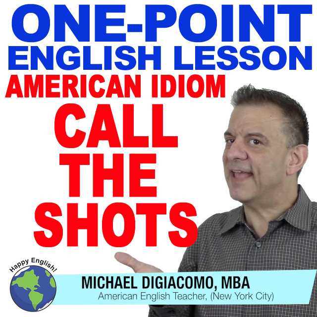 learn-english-free-lesson-CALL-THE-SHOTS
