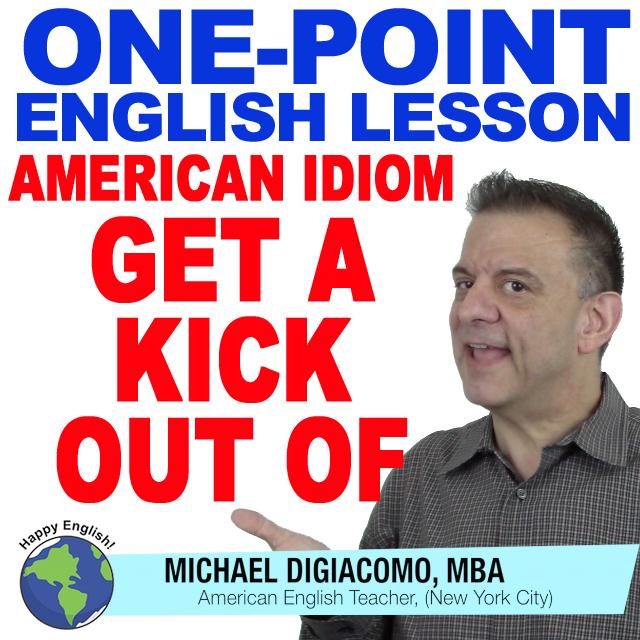 learn-english-free-lesson-GET-A-KICK-OUT-OF