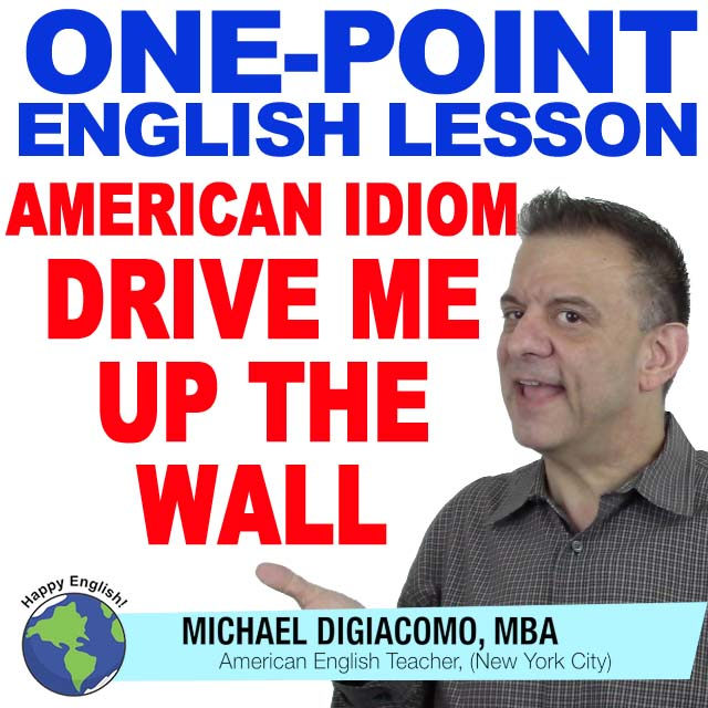 learn-english-free-lesson-DRIVE-ME-UP-A-WALL