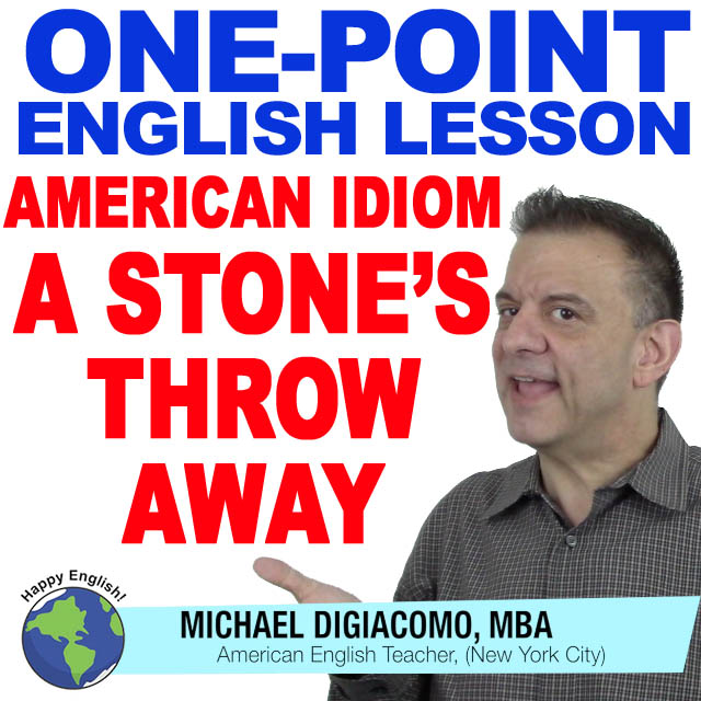 learn-english-free-lesson-stones-throw-away