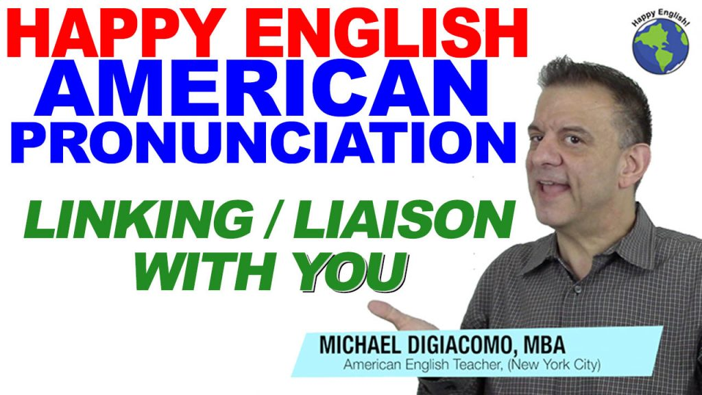 pronunciation-linking-liaison-HAPPY-ENGLISH-LESSON-AMERICAN-ENGLISH