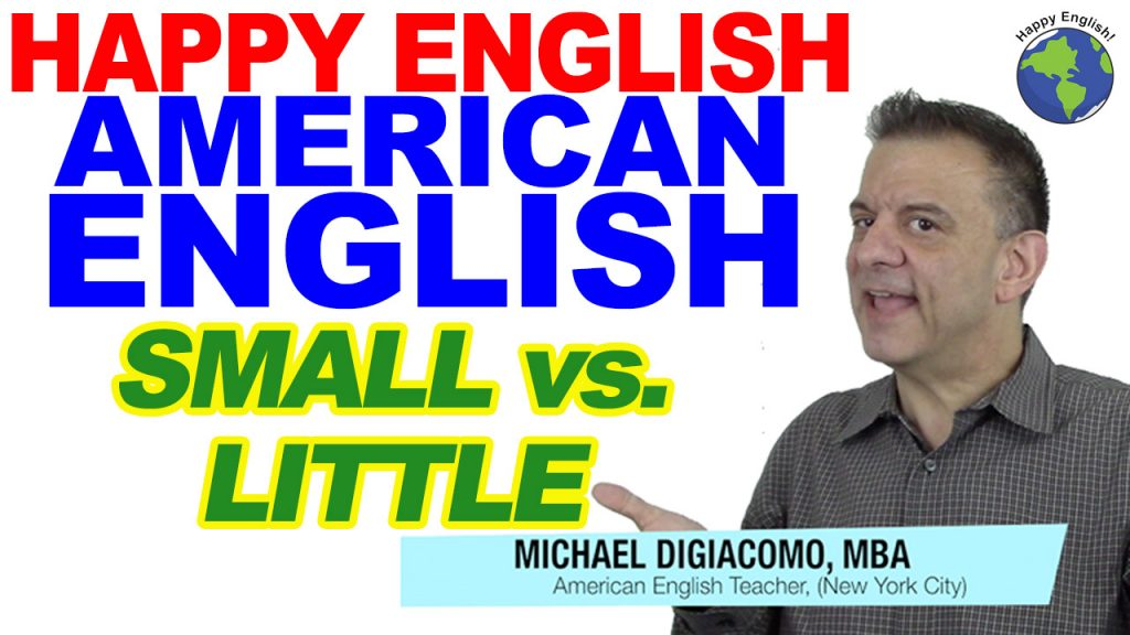 SMALL-VS-LITTLE-HAPPY-ENGLISH-LESSON-AMERICAN-ENGLISH-2018