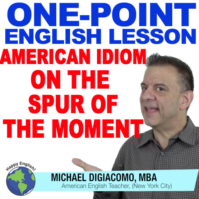 13-learn-english-free-lesson-spur-of-the-moment