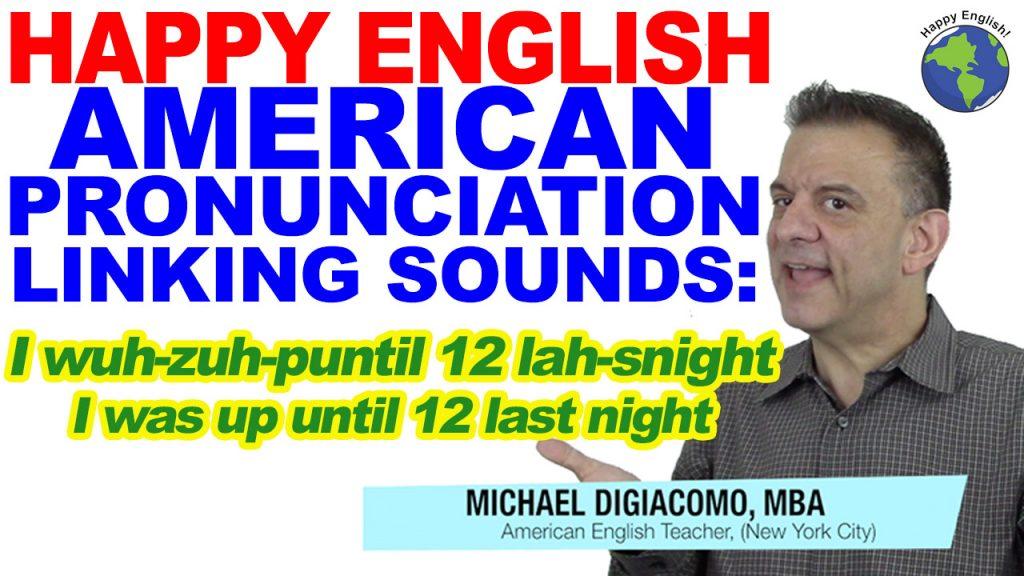 Pronunciation-linking-HAPPY-ENGLISH-LESSON-AMERICAN-ENGLISH-2019