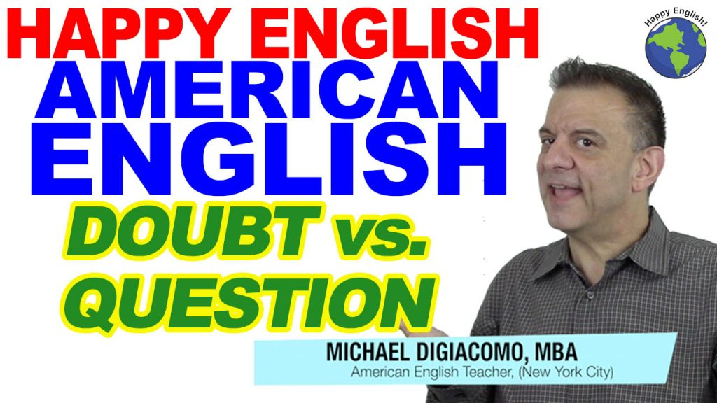 doubt-question-HAPPY-ENGLISH-LESSON-AMERICAN-ENGLISH-2018
