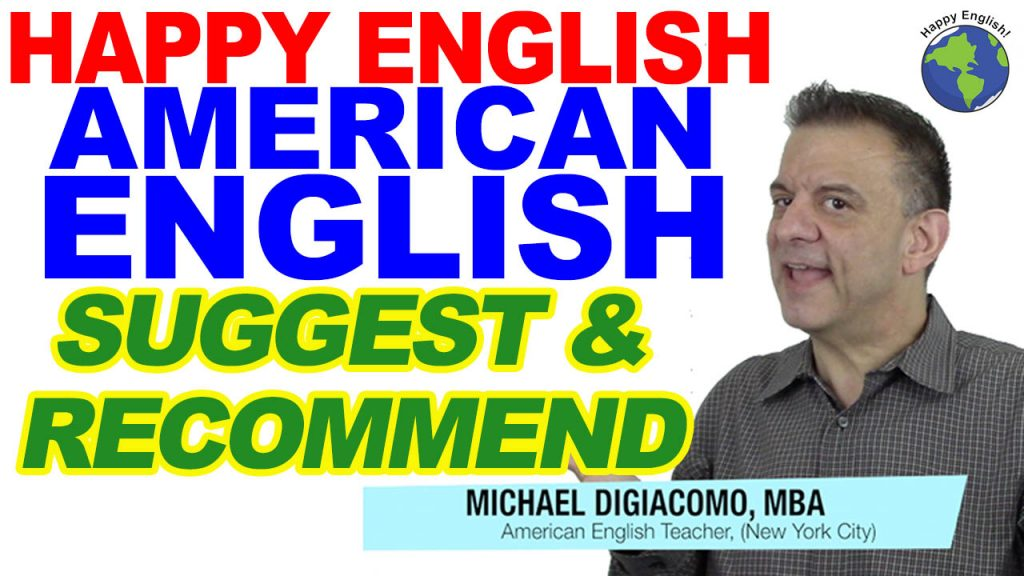suggest-recommend-HAPPY-ENGLISH-LESSON-AMERICAN-ENGLISH-2019