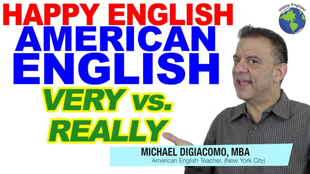 very-vs-really-HAPPY-ENGLISH-LESSON-AMERICAN-ENGLISH-2019