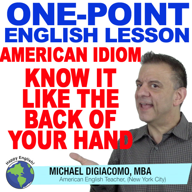 learn-english-free-lesson-ID-KNOW-IT-LIKE-THE-BACK-OF-YOUR-HAND