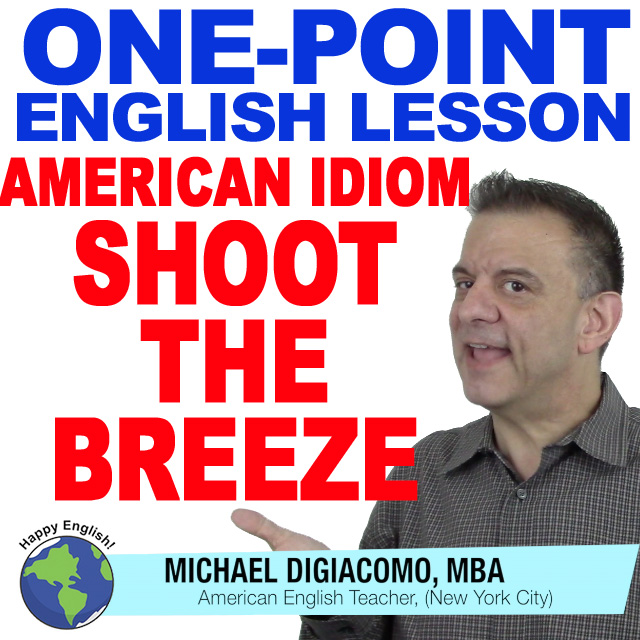 learn-english-free-lesson-ID-SHOOT-THE-BREEZE