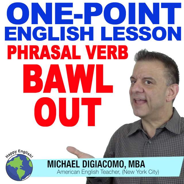learn-english-free-lesson-PV-BAWL-OUT