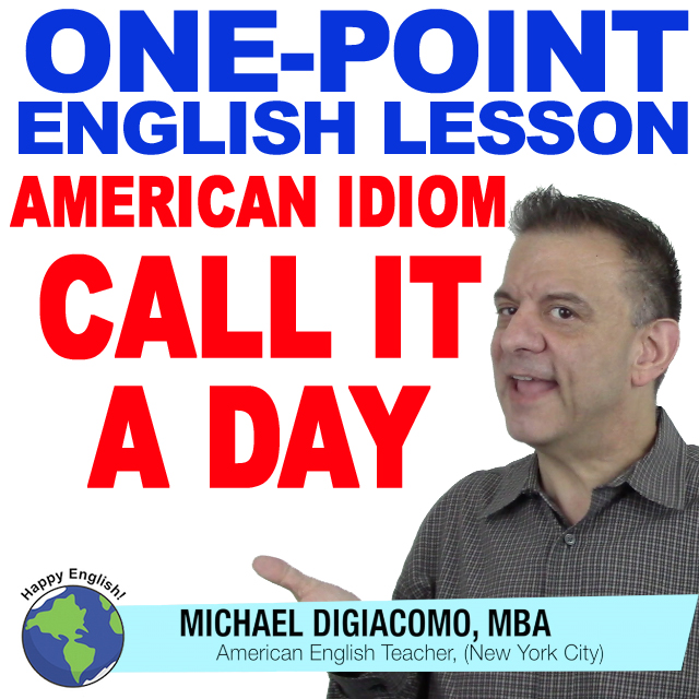 learn-english-free-lesson-CALL-IT-A-DAY