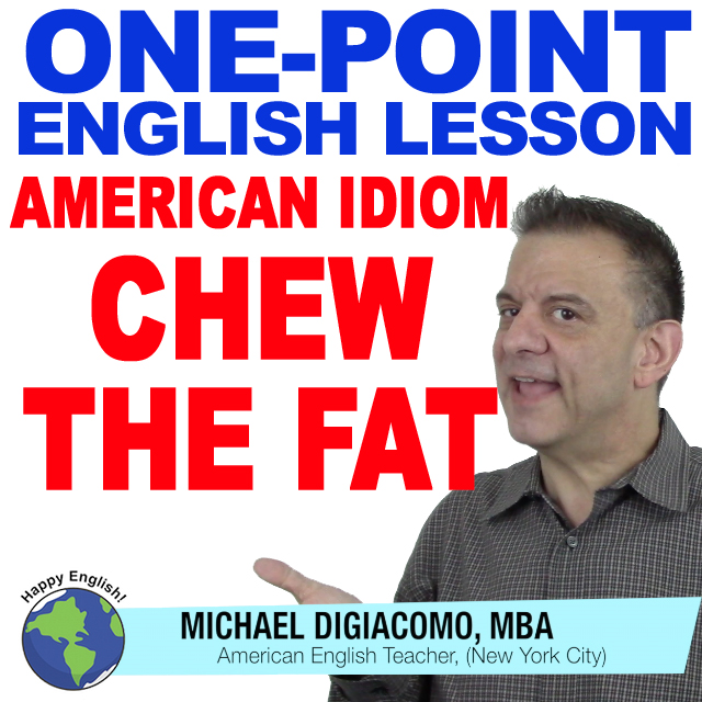 learn-english-free-lesson-CHEW-THE-FAT