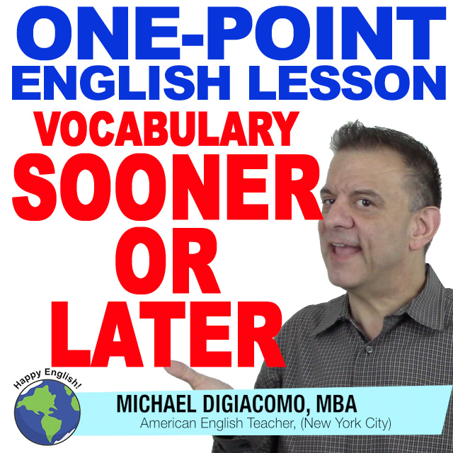 learn-english-free-lesson-VOCAB-SOONER-OR-LATER