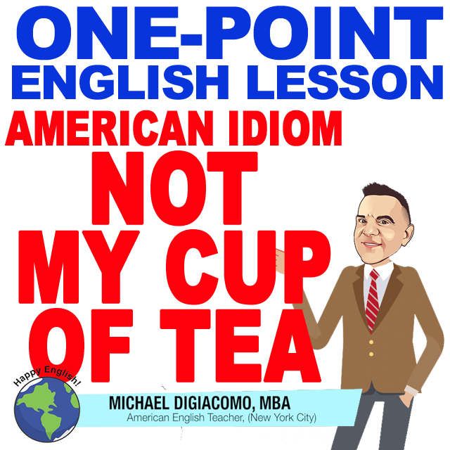learn-english-free-lesson-NOT-MY-CUP-OF-TEA