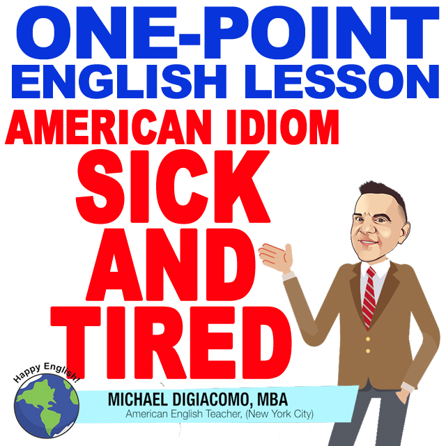 learn-english-free-lesson-SICK-AND-TIRED