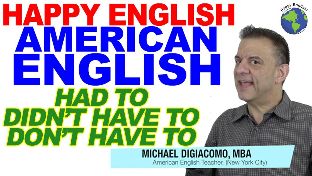HAD-TO-DONT-DIDNT-HAVE-TO-HAPPY-ENGLISH-LESSON-AMERICAN-ENGLISH-2020