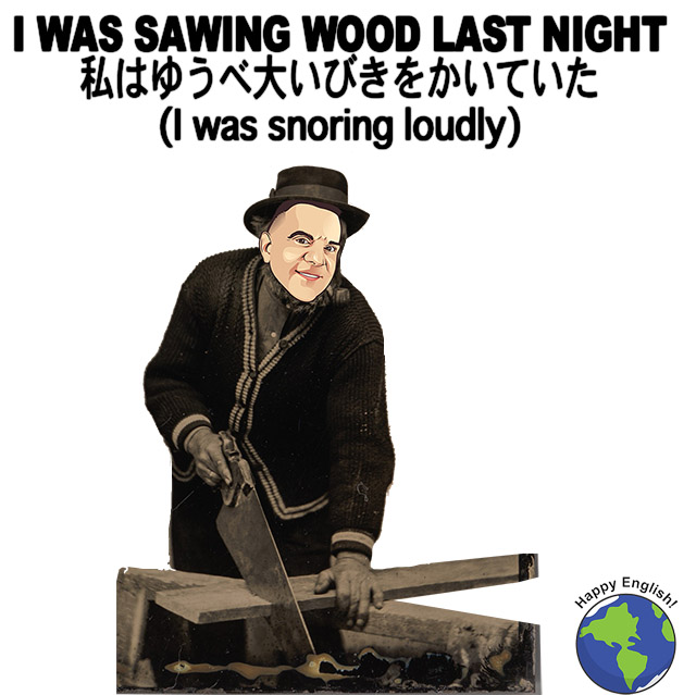 I-was-sawing-wood