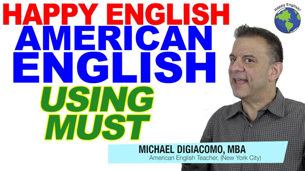 USING MUST-HAPPY-ENGLISH-LESSON-AMERICAN-ENGLISH-2020
