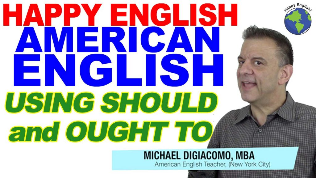 USING-SHOULD-OUGHT-to-HAPPY-ENGLISH-LESSON-AMERICAN-ENGLISH-2020