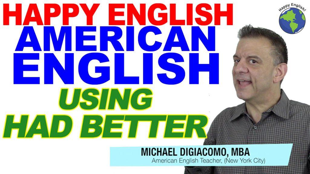 USING-had-better-HAPPY-ENGLISH-LESSON-AMERICAN-ENGLISH-2020