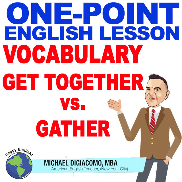 learn-english-free-lesson-GATHER-GET-TOGETHER