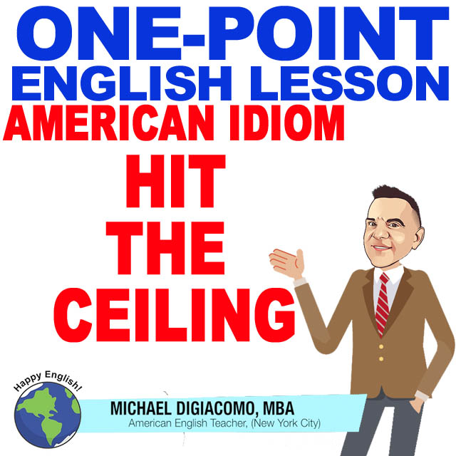 learn-english-free-lesson-HIT-THE-CEILING
