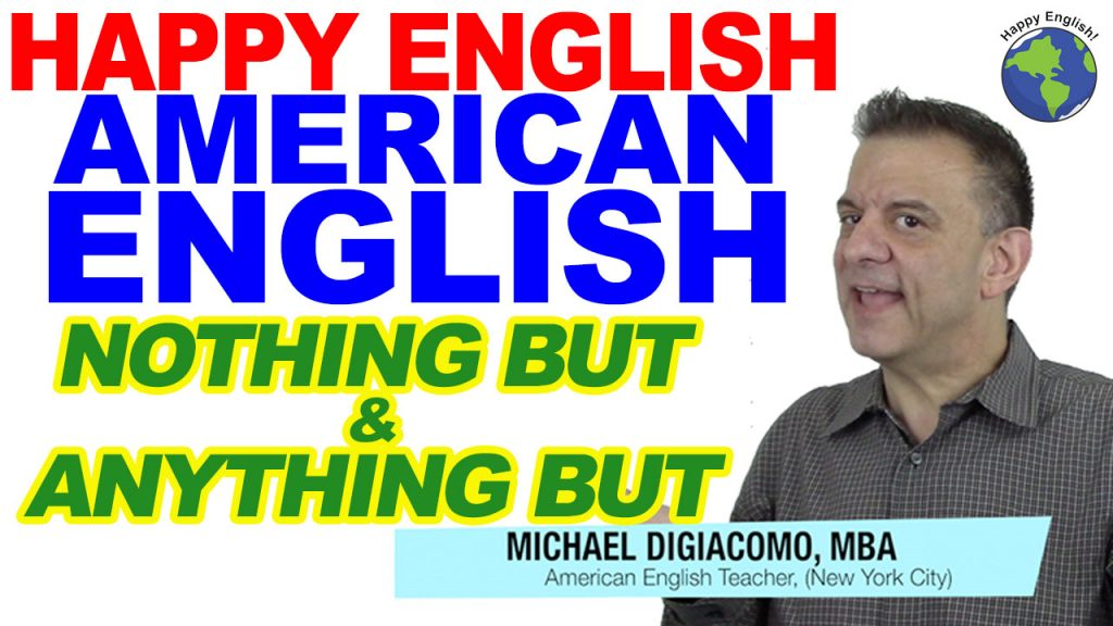 nothing-anything-but-HAPPY-ENGLISH-LESSON-AMERICAN-ENGLISH