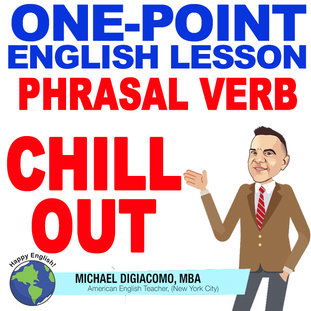 learn-english-free-lesson-CHILL-OUT-PV-MEANING