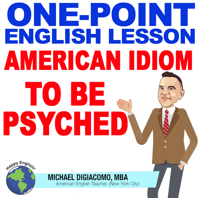learn-english-free-lesson-PSYCHED-MEANING