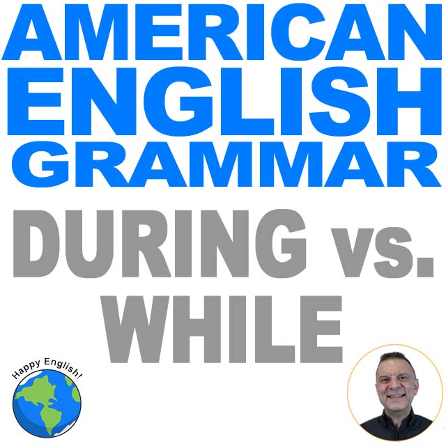 learn-english-free-lesson-21-during-while