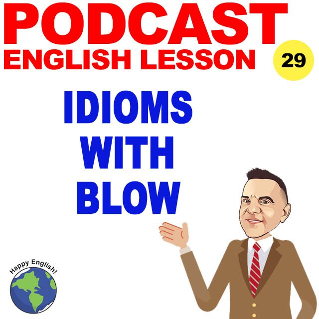 PODCAST-ENGLISH-BLOW-IDIOMS