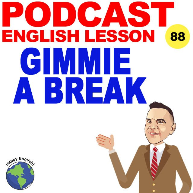 PODCAST-ENGLISH-GIMME-A-BREAK