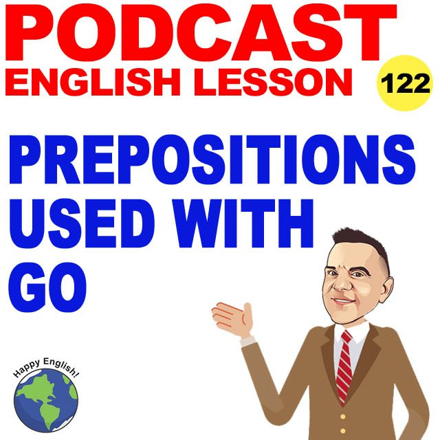 PODCAST-ENGLISH-PREPOSITIONS-GO