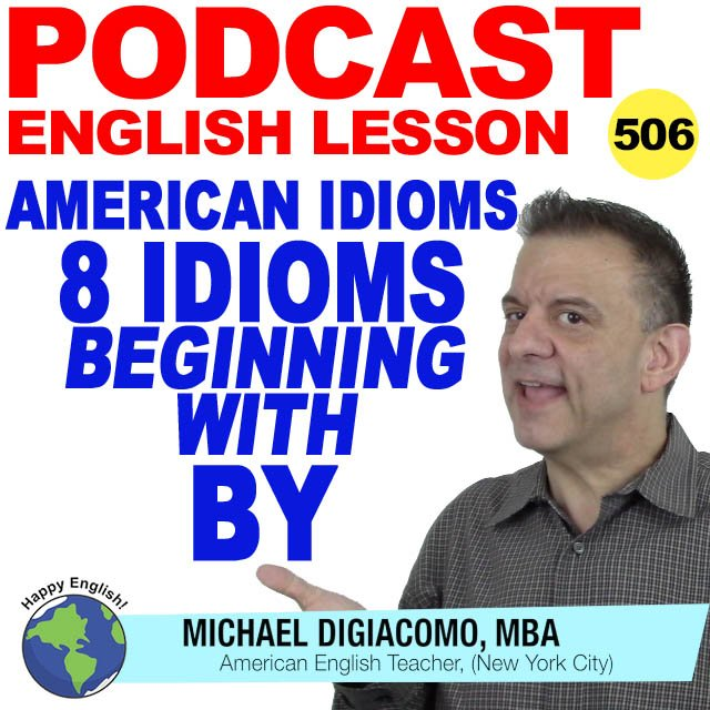 PODCAST-ENGLISH-8-idioms-beginning-with-BY