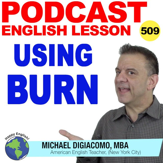 PODCAST-ENGLISH-509-USING-BURN