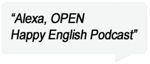 Alexa-Open-Happy-English-Podcast-Quote