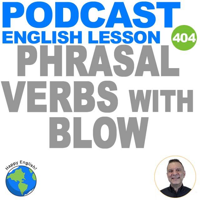 PODCAST-ENGLISH-phrasal-verb-blow