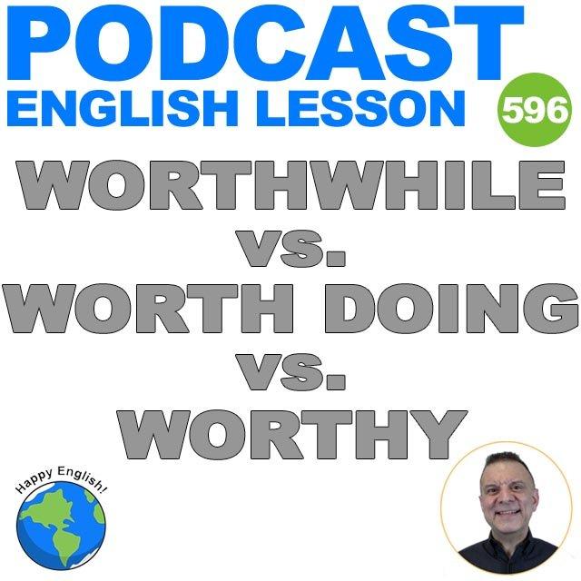PODCAST-ENGLISH-2021-worthwhile-worth-doing-worthy
