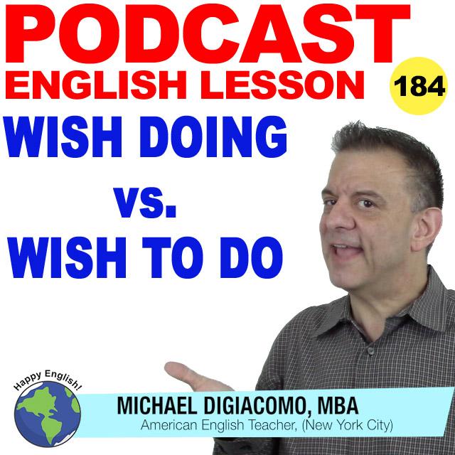 PODCAST-ENGLISH-184-wish-doing-vs-wish-to-do