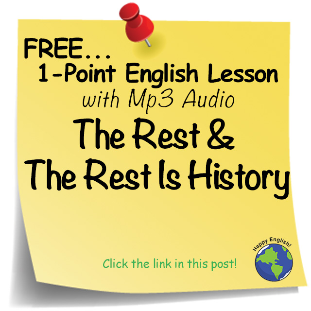 The Rest & The Rest Is Historyfree-english-lesson-the-rest-the-rest-is-history