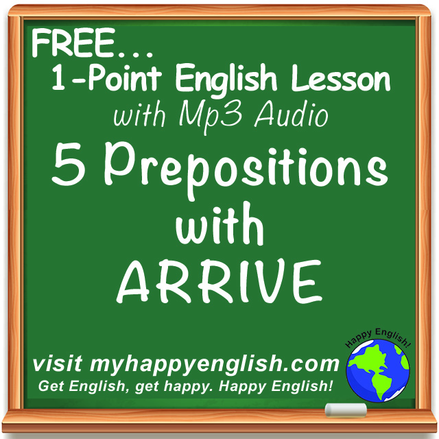 happy-english-free-english-lesson-podcast-arrive-prepositions