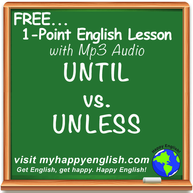 happy-english-free-english-lesson-podcast-until-unless