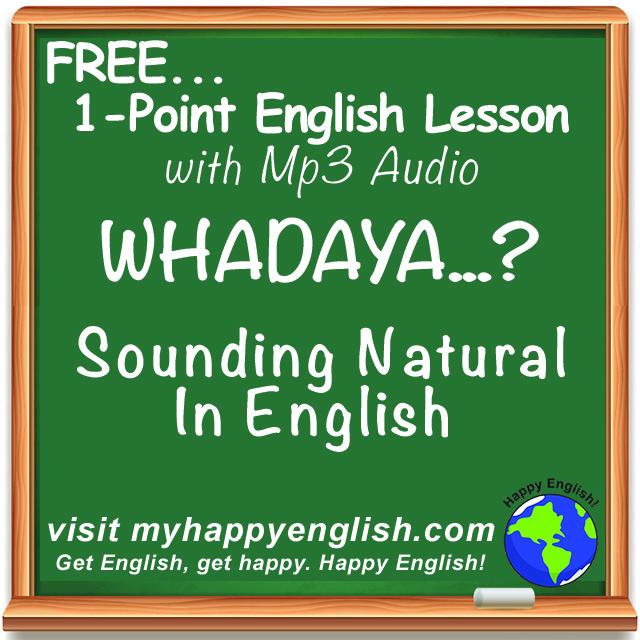 happy-english-free-english-lesson-podcast-whadaya